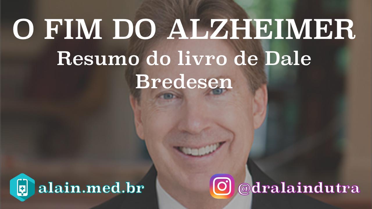 O Fim do Alzheimer - Resumo do Livro de Dale Bredesen